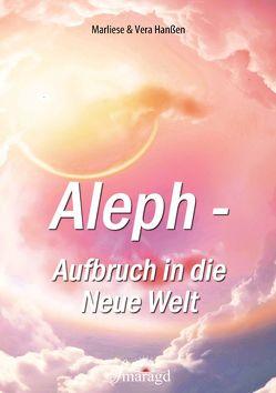 Aleph – Aufbruch in die Neue Welt von Hanßen,  Marliese, Hanßen,  Vera
