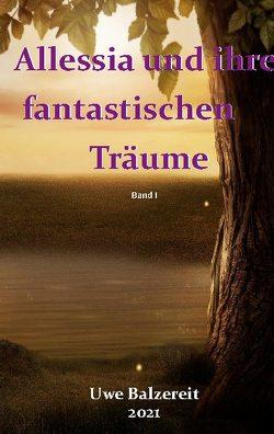 Alessia und ihre fantastischen Träume von Balzereit,  Uwe