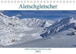 Aletschgletscher – Größter und längster Gletscher der Alpen (Tischkalender 2019 DIN A5 quer) von Vogler,  Andreas