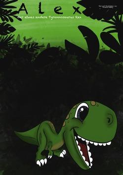 Alex, der etwas andere Tyrannosaurus Rex von Hettig,  Vivienne