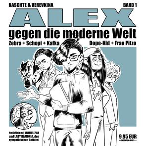 ALEX gegen die moderne Welt von Kaschte,  Alexander, Verevkina,  Tatiana