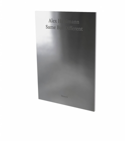 Alex Hanimann: Same But Different von Affentranger,  Angelika, Baur,  Andreas, Benedetti,  Lorenzo, Detton,  Kerren, Eckert,  Kurt, Frey,  Patrick, Hannimann,  Alex, Hengesbach,  Rolf, Kholeif,  Omar, Obrist,  Hans Ulrich, Veronese,  Nadia