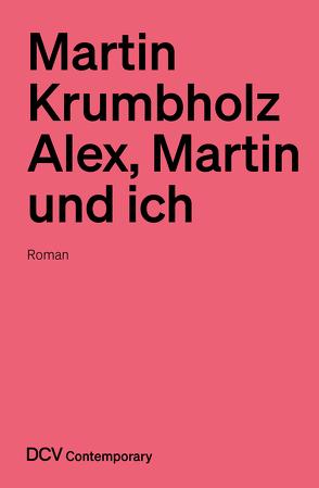 Alex, Martin und ich von Krumbholz,  Martin