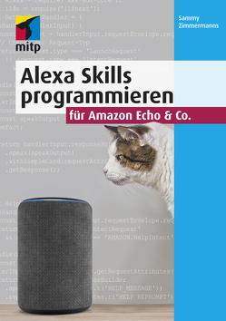 Alexa Skills programmieren für Amazon Echo & Co. von Zimmermanns,  Sammy