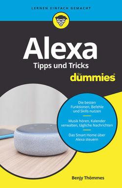 Alexa Tipps und Tricks für Dummies von Thömmes,  Benjy