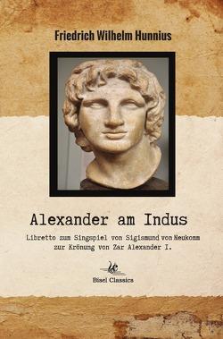 Alexander am Indus von Bisel,  Christoph, Hunnius,  Friedrich Wilhelm