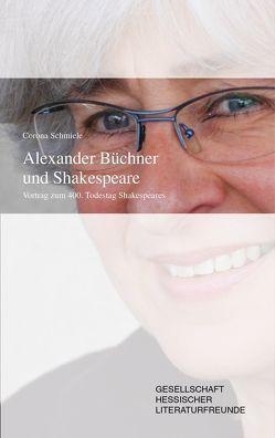 Alexander Büchner und Shakespeare von Gesellschaft hessischer Literaturfrende, Schmiele,  Corona