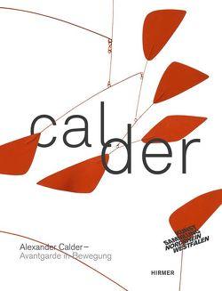 Alexander Calder. Avantgarde in Bewegung von Hahn,  D., Meyer-Büser,  Susanne, Rower-Upjohn,  G.