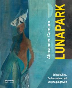 Alexander Camaro – Lunapark von Alexander und Renata Camaro Stiftung, Schmengler,  Dagmar