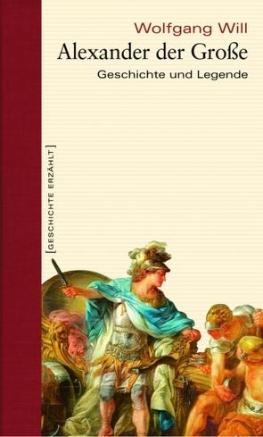 Alexander der Große von Will,  Wolfgang
