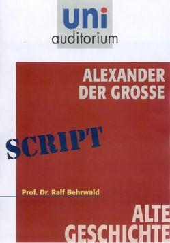 Alexander der Große von Behrwald,  Ralf