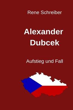 Alexander Dubcek von Schreiber,  René