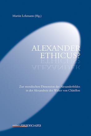 ALEXANDER ETHICUS? von Lehmann,  Martin
