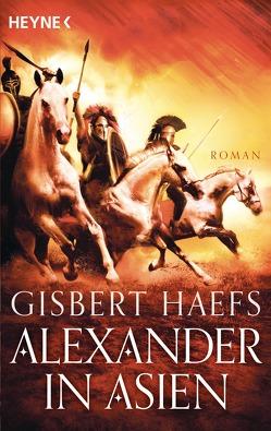 Alexander in Asien von Haefs,  Gisbert