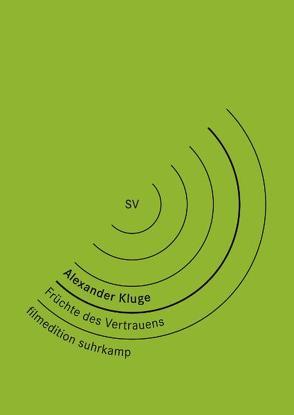 Alexander Kluge: Früchte des Vertrauens von Kluge,  Alexander