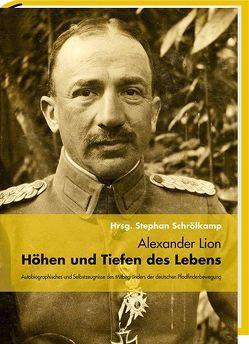 Alexander Lion – Höhen und Tiefen des Lebens von Schrölkamp,  Stephan