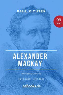 Alexander Mackay 1849 – 1890 von Richter,  Paul