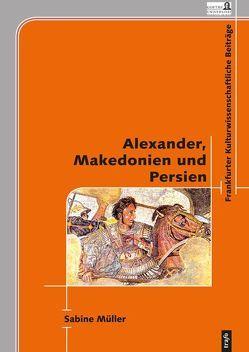 Alexander, Makedonien und Persien von Müller,  Sabine