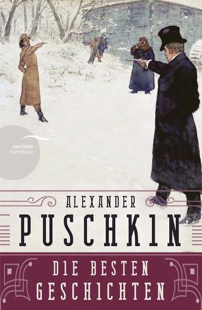 Alexander Puschkin – Die besten Geschichten von Pfeiffer,  Michael, Puschkin,  Alexander