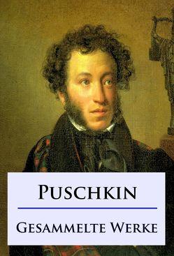 Alexander Puschkin – Gesammelte Werke von Puschkin,  Alexander
