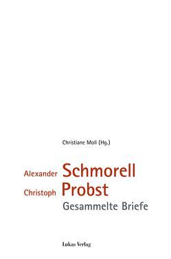 Alexander Schmorell, Christoph Probst von Moll,  Christiane