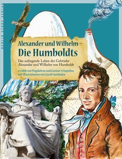 Alexander und Wilhelm – Die Humboldts von Schupelius,  Gunnar, Schupelius,  Magdalena, Sumbadze,  Zurab
