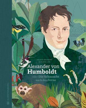 Alexander von Humboldt von Lieb,  Claudia, Mehnert,  Volker
