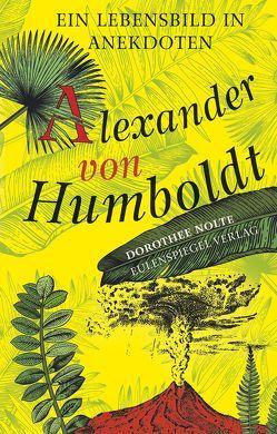 Alexander von Humboldt von Nolte,  Dorothee
