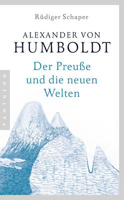 Alexander von Humboldt von Schaper,  Rüdiger
