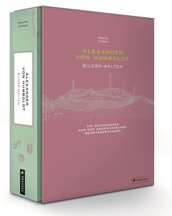 Alexander von Humboldt – Bilder-Welten von Ette,  Ottmar, Maier,  Julia