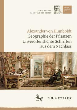 Alexander von Humboldt: Geographie der Pflanzen von Ette,  Ottmar, Päßler,  Ulrich