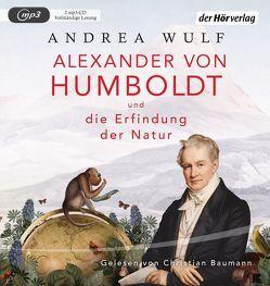 Alexander von Humboldt und die Erfindung der Natur von Baumann,  Christian, Kober,  Hainer, Wulf,  Andrea
