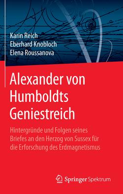 Alexander von Humboldts Geniestreich von Knobloch,  Eberhard, Reich,  Karin, Roussanova,  Elena