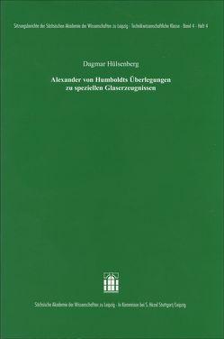Alexander von Humboldts Überlegungen zu speziellen Glaserzeugnissen von Hülsenberg,  Dagmar