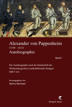 Alexander von Pappenheim, Reichserbmarschall (1530–1612). Autobiographie von Reinitzer,  Heimo