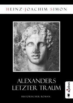 Alexanders letzter Traum von Simon,  Heinz-Joachim
