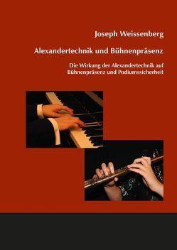 Alexandertechnik und Bühnenpräsenz von Weissenberg,  Joseph
