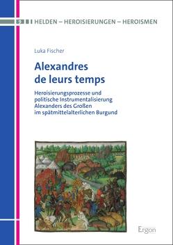 Alexandres de leurs temps von Fischer,  Luka