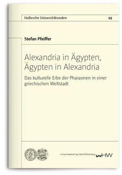 Alexandria in Ägypten, Ägypten in Alexandria von Pfeiffer,  Stefan