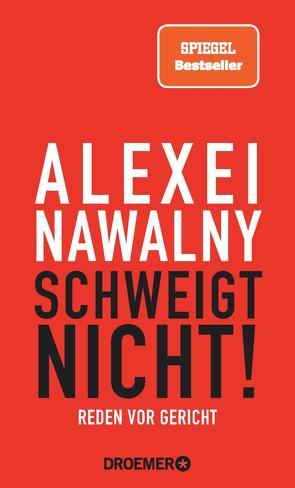 Alexei Nawalny – Schweigt nicht! von Berlina,  Alexandra, Verlagsgruppe Droemer Knaur