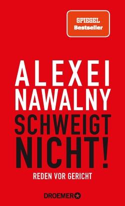 Alexei Nawalny – Schweigt nicht! von Berlina,  Alexandra