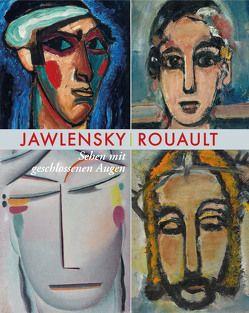 Alexej von Jawlensky – Georges Rouault von Affentranger-Kirchrath,  Angelika, Bauer-Friedrich,  Thomas, Philipsen,  Christian