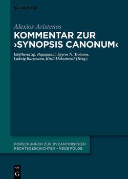 Alexios Aristenos von Burgmann,  Ludwig, Maksimovic,  Kirill, Papagianni,  Eleftheria Sp., Troianos,  Spyros N.