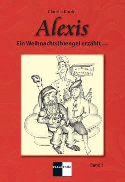 Alexis Band 1 von Knöfel,  Claudia, Schüller,  Raimund