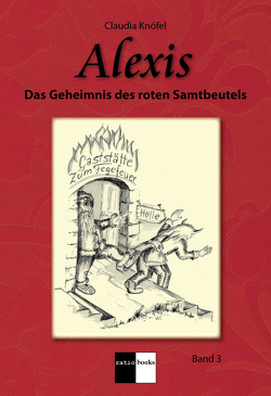 Alexis Band 3 von Knöfel,  Claudia, Schüller,  Raimund