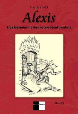 Alexis – Band 3 von Knöfel,  Claudia, Schüller,  Raimund