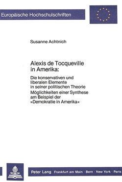 Alexis de Tocqueville in Amerika: von Achtnich,  Susanne