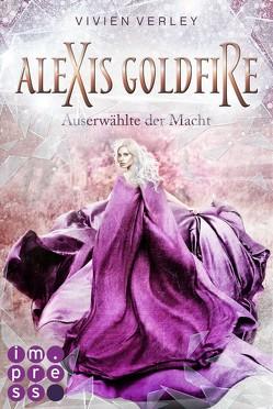 Alexis Goldfire. Auserwählte der Macht von Verley,  Vivien