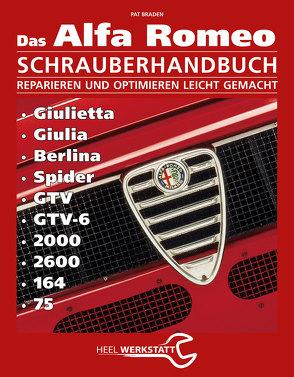 Alfa Romeo Schrauberhandbuch von Braden,  Pat, Pat Braden,  Pat