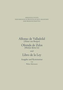 Alfonso de Valladolid. Ofrenda de Zelos. und Libro de la Ley von Alfonso,  NA, Mettmann,  Walter